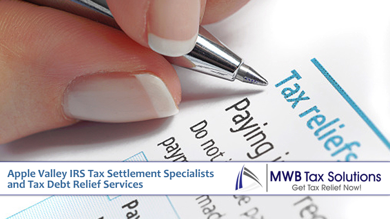 Apple Valley IRS Tax Settlement Specialists and Tax Debt Relief Services
