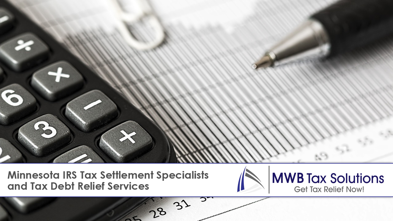 Minnesota IRS Tax Settlement Specialists and Tax Debt Relief Services