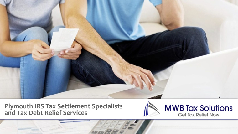Plymouth IRS Tax Settlement Specialists and Tax Debt Relief Services